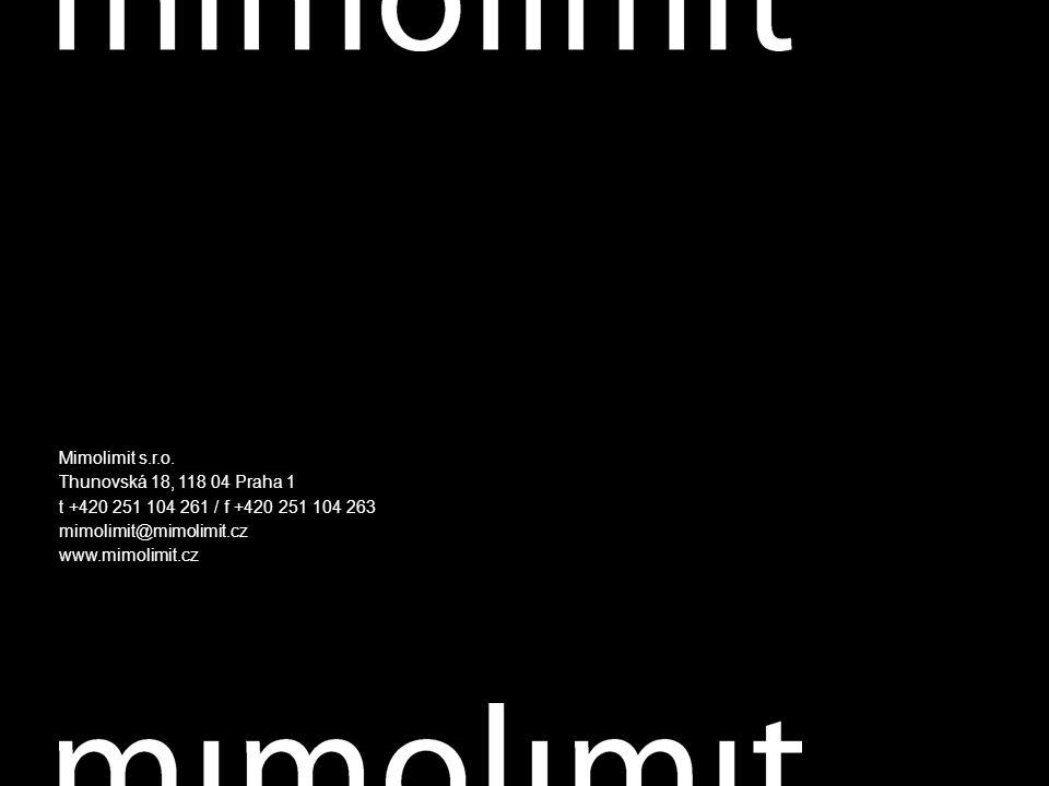 Mimolimit s.r.o. Thunovská 18, 118 04 Praha 1 t +420 251 104 261 / f +420 251 104 263 mimolimit@mimolimit.cz www.mimolimit.cz