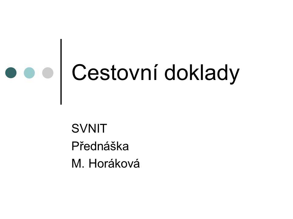 Cestovní doklady SVNIT Přednáška M. Horáková