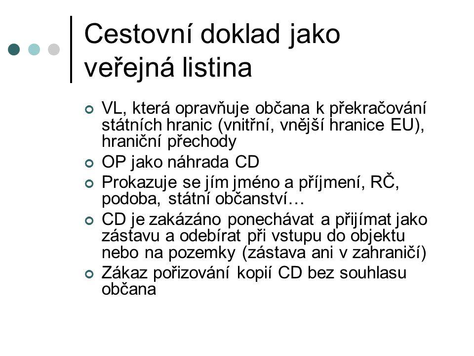 Cestovní doklad jako veřejná listina VL, která opravňuje občana k překračování státních hranic (vnitřní, vnější hranice EU), hraniční přechody OP jako
