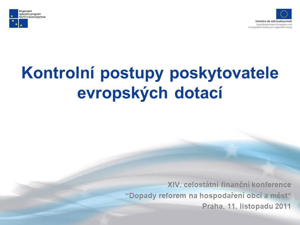 Kontrolní postupy poskytovatele evropských dotací XIV.