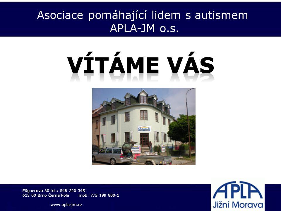 Asociace pomáhající lidem s autismem APLA-JM o.s. Fügnerova 30tel.: 548 220 345 613 00 Brno Černá Polemob: 775 199 800-1 www.apla-jm.cz