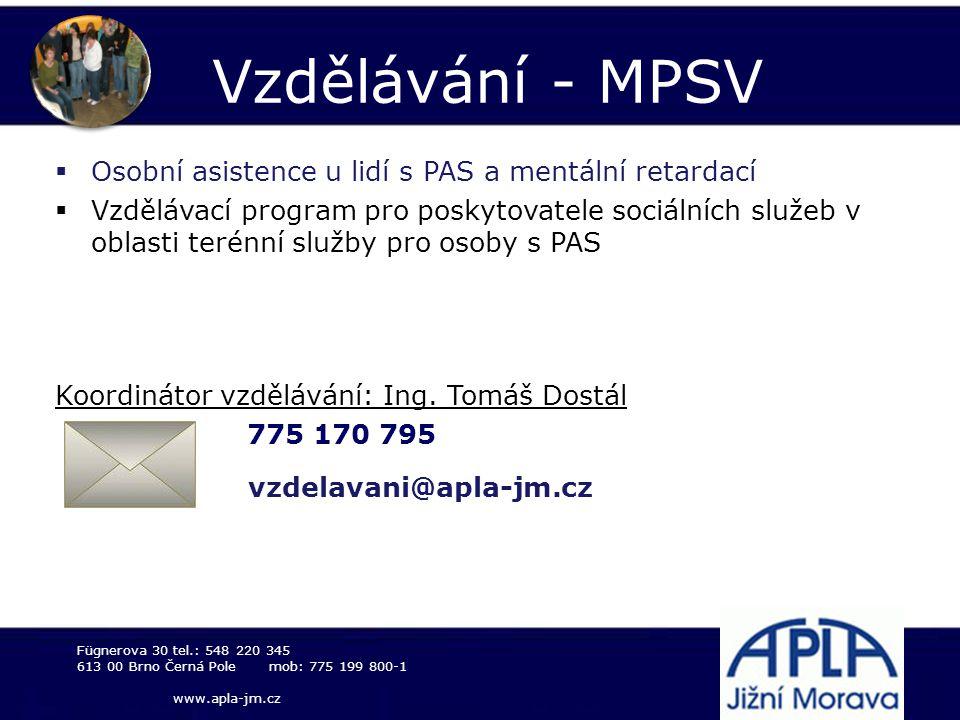  Osobní asistence u lidí s PAS a mentální retardací  Vzdělávací program pro poskytovatele sociálních služeb v oblasti terénní služby pro osoby s PAS