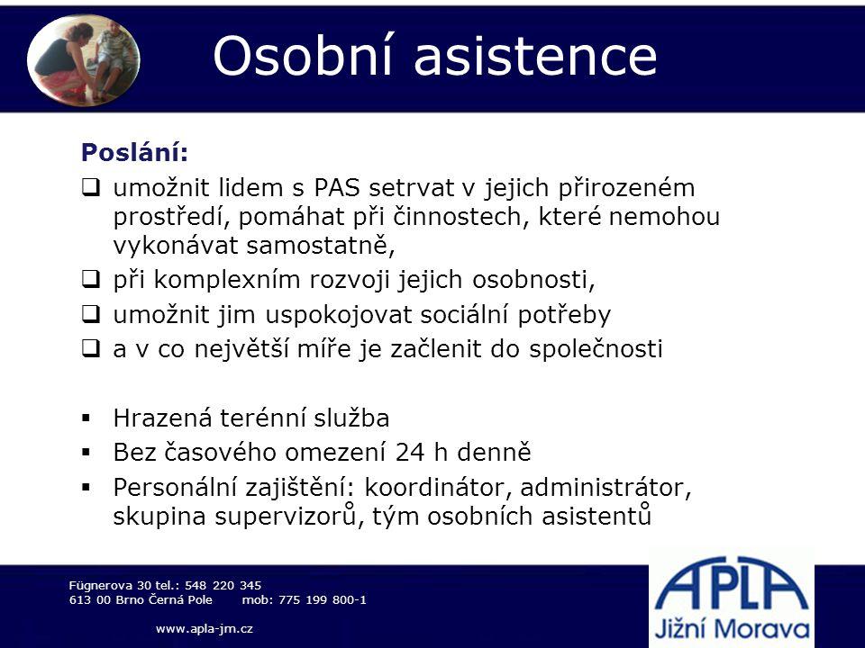 Osobní asistence Poslání:  umožnit lidem s PAS setrvat v jejich přirozeném prostředí, pomáhat při činnostech, které nemohou vykonávat samostatně,  p