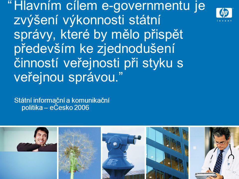 Hlavním cílem e-governmentu je zvýšení výkonnosti státní správy, které by mělo přispět především ke zjednodušení činností veřejnosti při styku s veřejnou správou. Státní informační a komunikační politika – eČesko 2006