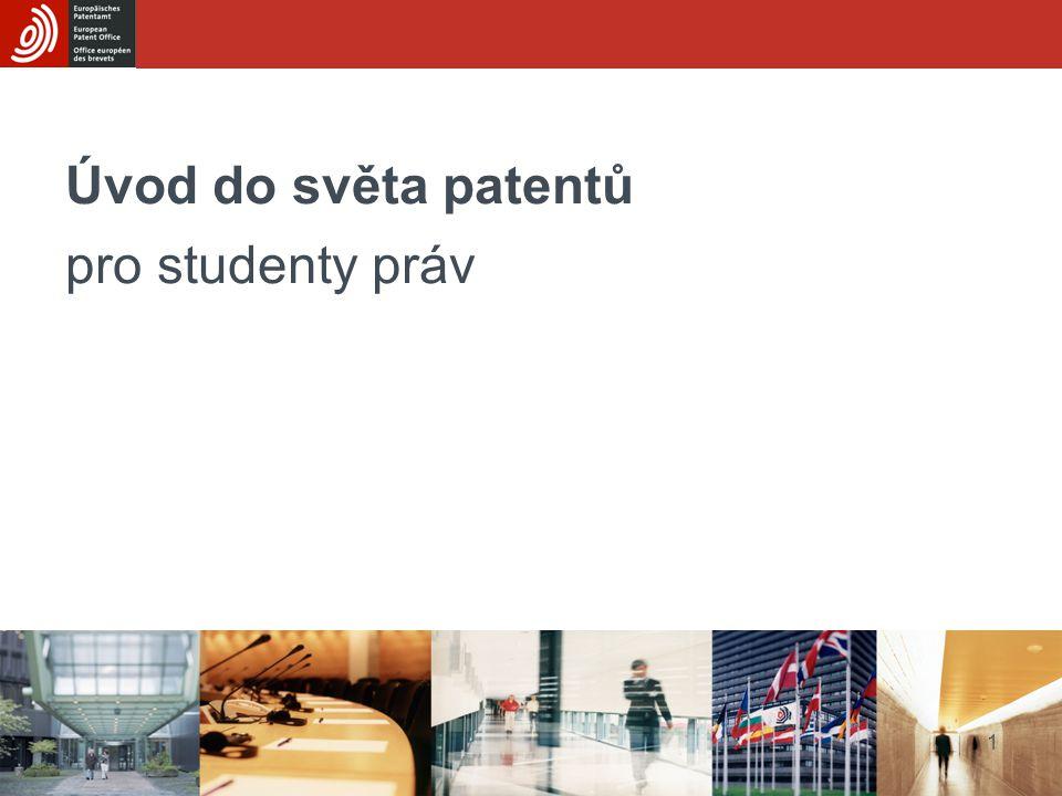 1 Úvod do světa patentů pro studenty práv