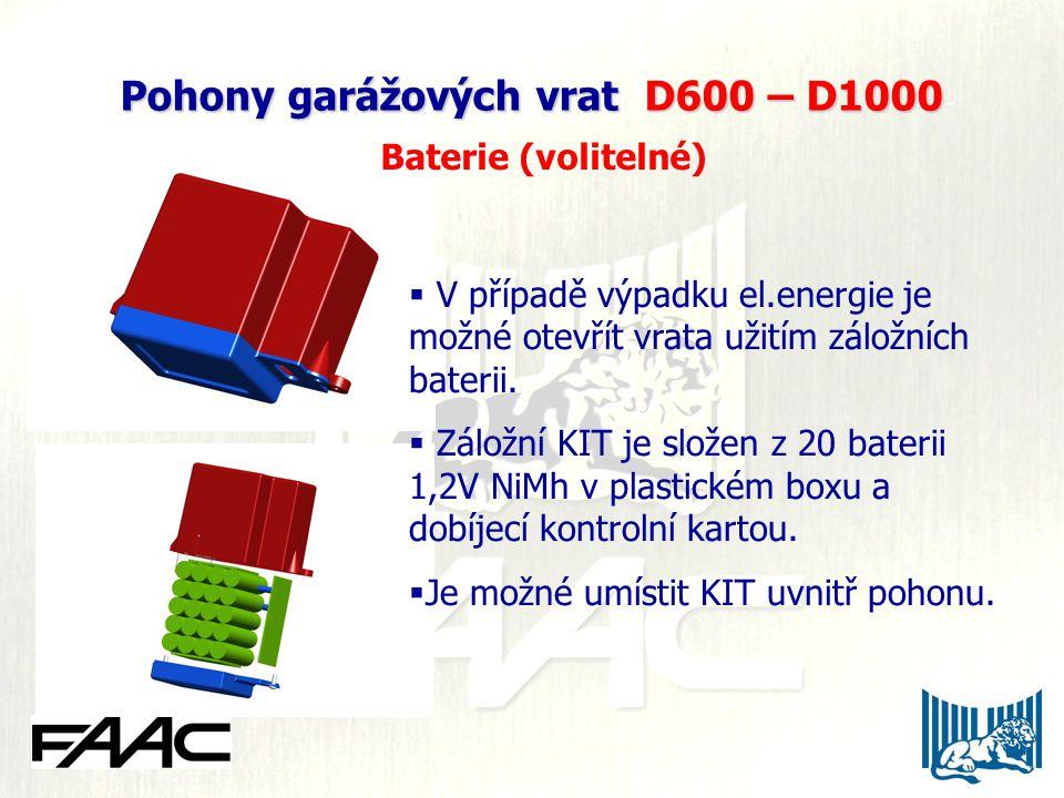 Pohony garážových vrat D600 – D1000 Pohony garážových vrat D600 – D1000 Baterie (volitelné)  V případě výpadku el.energie je možné otevřít vrata užitím záložních baterii.
