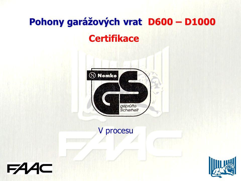 Pohony garážových vrat D600 – D1000 Pohony garážových vrat D600 – D1000 Certifikace V procesu