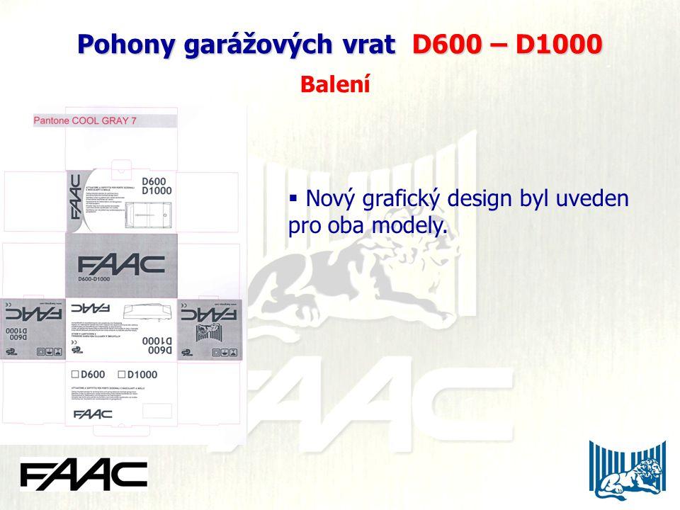 Pohony garážových vrat D600 – D1000 Pohony garážových vrat D600 – D1000 Balení  Nový grafický design byl uveden pro oba modely.
