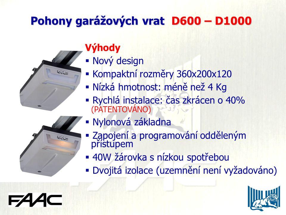 Pohony garážových vrat D600 – D1000 Výhody  Nový design  Kompaktní rozměry 360x200x120  Nízká hmotnost: méně než 4 Kg  Rychlá instalace: čas zkrácen o 40% (PATENTOVÁNO)  Nylonová základna  Zapojení a programování odděleným přístupem  40W žárovka s nízkou spotřebou  Dvojitá izolace (uzemnění není vyžadováno)