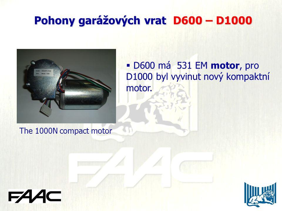 Pohony garážových vrat D600 – D1000 Pohony garážových vrat D600 – D1000  D600 má 531 EM motor, pro D1000 byl vyvinut nový kompaktní motor.