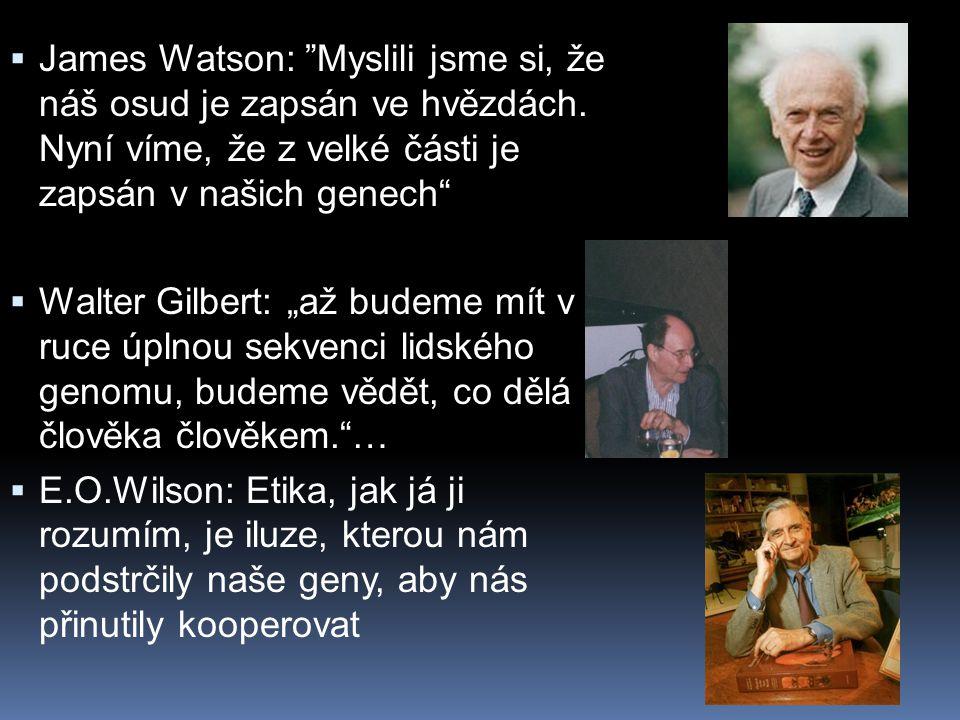  James Watson: Myslili jsme si, že náš osud je zapsán ve hvězdách.