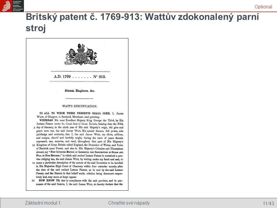 Základní modul 1Chraňte své nápady 11/43 Britský patent č. 1769-913: Wattův zdokonalený parní stroj Optional