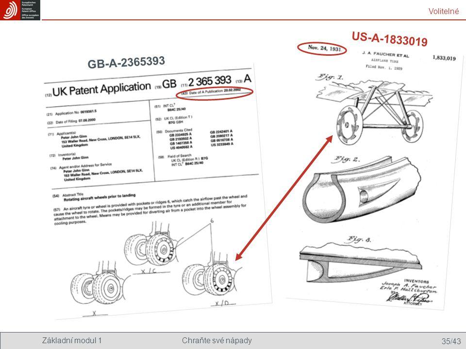 Základní modul 1Chraňte své nápady 35/43 GB-A-2365393 US-A-1833019 Volitelné