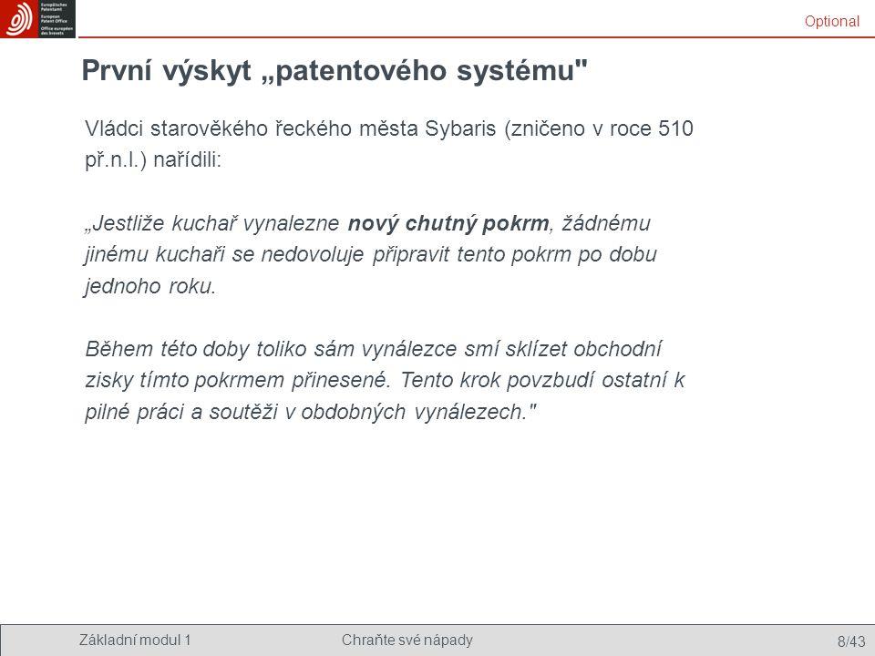 """Základní modul 1Chraňte své nápady 8/43 První výskyt """"patentového systému"""