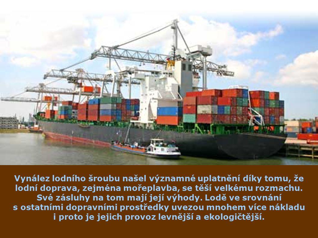 Vynález lodního šroubu našel významné uplatnění díky tomu, že lodní doprava, zejména mořeplavba, se těší velkému rozmachu. Své zásluhy na tom mají jej