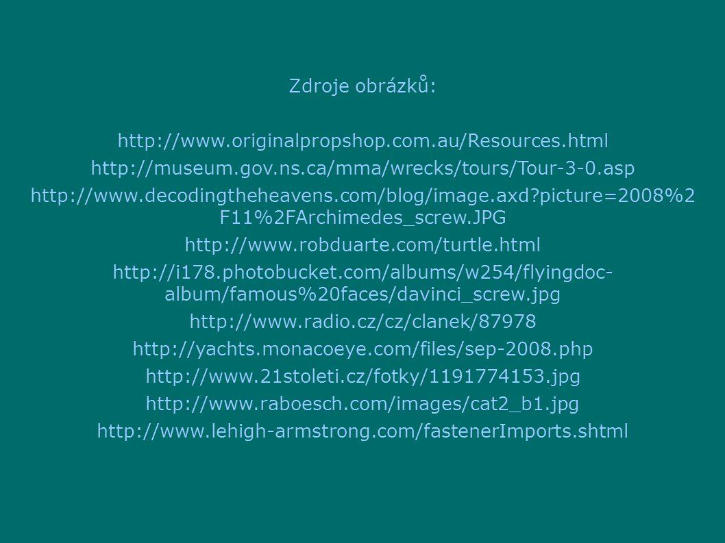 Zdroje obrázků: http://www.originalpropshop.com.au/Resources.html http://museum.gov.ns.ca/mma/wrecks/tours/Tour-3-0.asp http://www.decodingtheheavens.