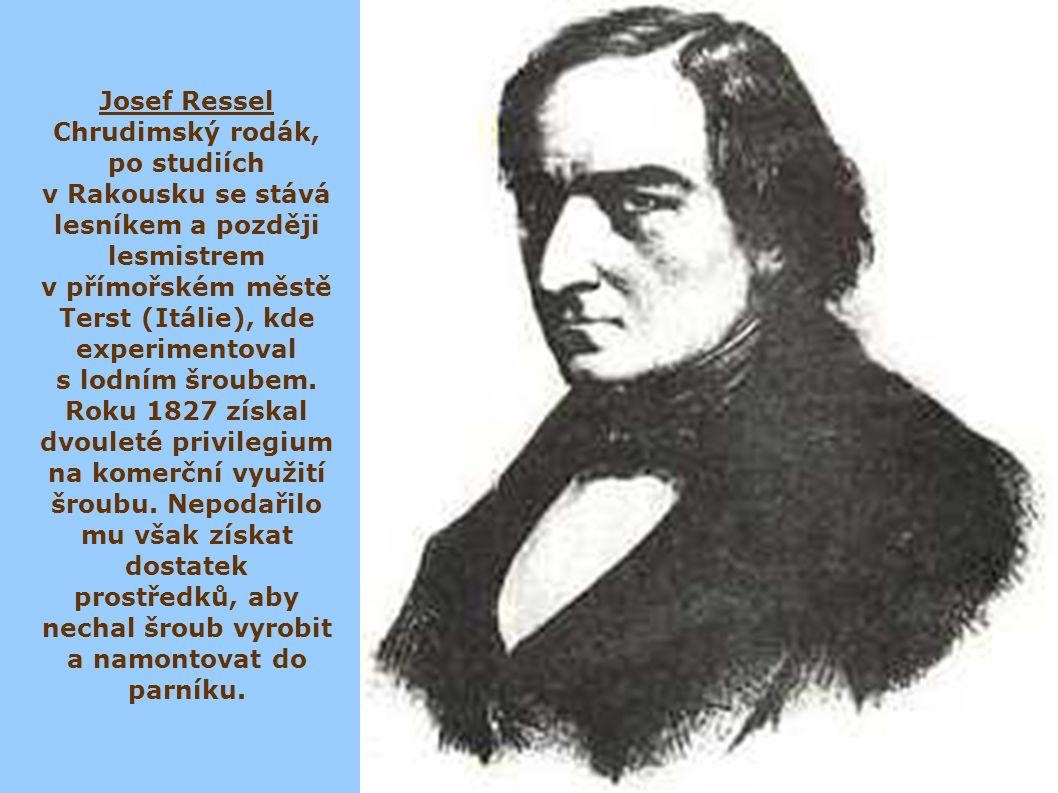 Josef Ressel Chrudimský rodák, po studiích v Rakousku se stává lesníkem a později lesmistrem v přímořském městě Terst (Itálie), kde experimentoval s l