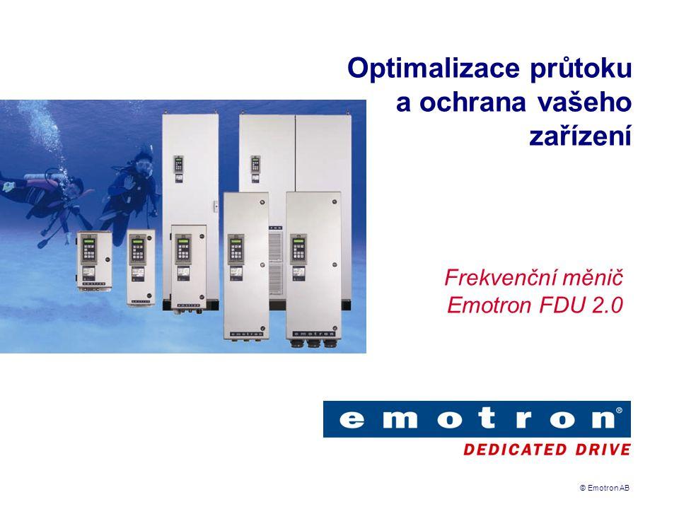 © Emotron AB Optimalizace průtoku a ochrana vašeho zařízení Frekvenční měnič Emotron FDU 2.0