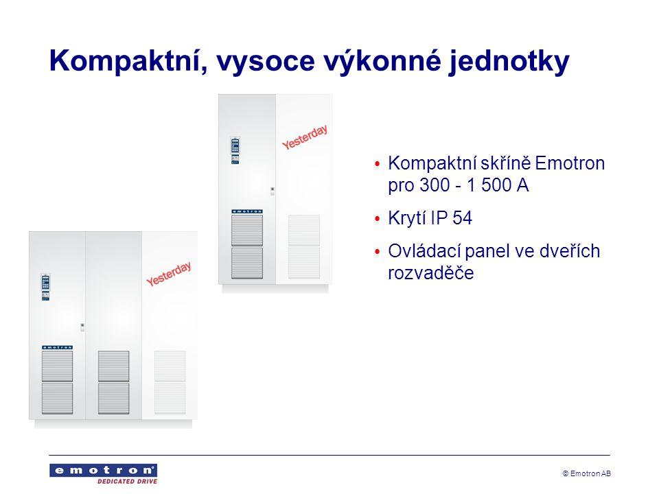 © Emotron AB Kompaktní, vysoce výkonné jednotky Kompaktní skříně Emotron pro 300 - 1 500 A Krytí IP 54 Ovládací panel ve dveřích rozvaděče