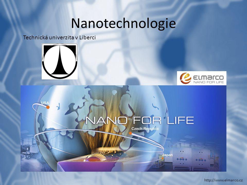 Nanotechnologie http://www.elmarco.cz Technická univerzita v Liberci
