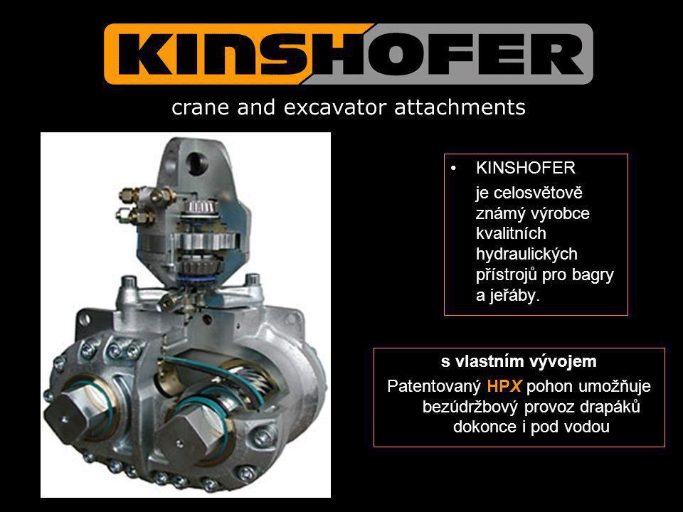 KINSHOFER je celosvětově známý výrobce kvalitních hydraulických přístrojů pro bagry a jeřáby. s vlastním vývojem Patentovaný HPX pohon umožňuje bezúdr