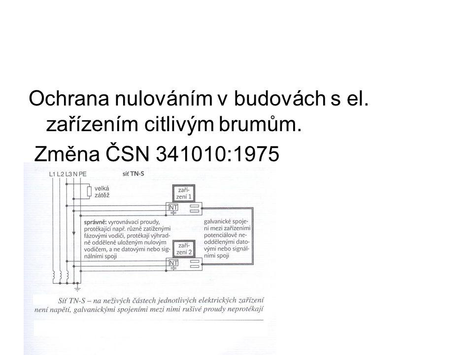 Ochrana nulováním v budovách s el. zařízením citlivým brumům. Změna ČSN 341010:1975