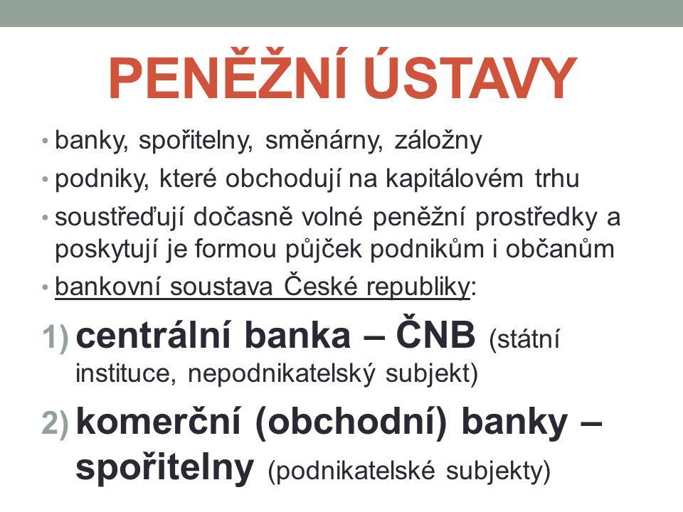 ČESKÁ NÁRODNÍ BANKA centrální banka České republiky a nezávislý orgán, který vykonává dohled nad finančním trhem v zemi hlavním cílem její činnosti je péče o cenovou stabilitu určuje a prosazuje vnitřní a vnější měnovou politiku, sleduje množství peněz v oběhu, emituje (vydává) nové peníze a opotřebované nebo neplatné stahuje z oběhu, dohlíží nad činností obchodních bank (kontrolní funkce), poskytuje bankovní úvěry a ukládá jejich depozita (banka bank), vede účty státního rozpočtu, spravuje měnové rezervy ve zlatě a devizách, obchoduje s cennými papíry (především státními) nejvyšším řídícím orgánem je sedmičlenná bankovní rada, členy bankovní rady jmenuje prezident republiky na dobu 6 let jménem České národní banky jedná navenek guvernér (od 1.