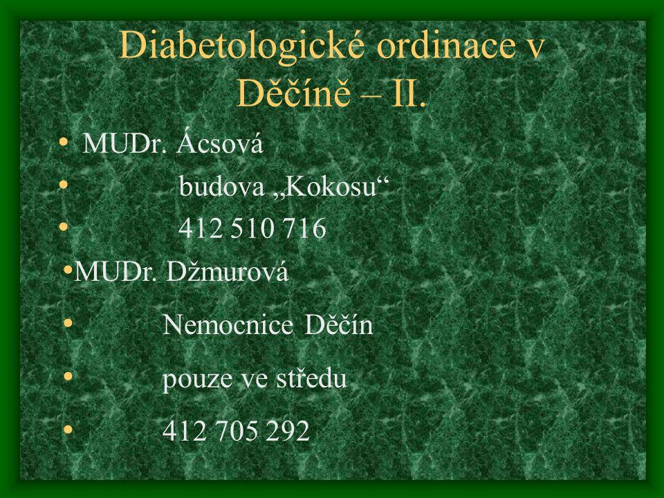 """Diabetologické ordinace v Děčíně – II.MUDr. Ácsová budova """"Kokosu 412 510 716 MUDr."""