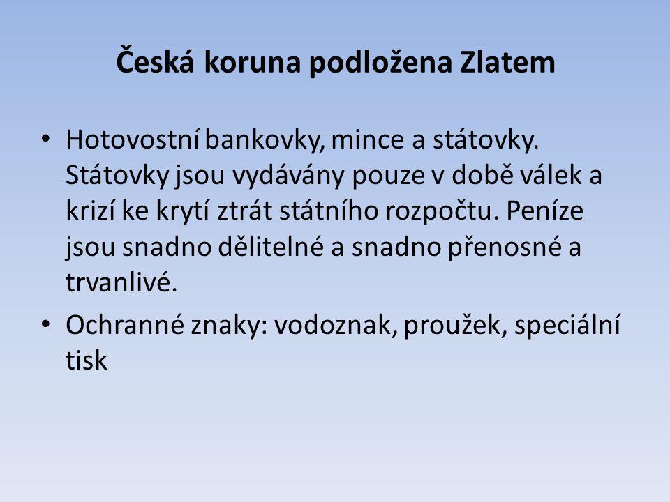 Česká koruna podložena Zlatem Hotovostní bankovky, mince a státovky.