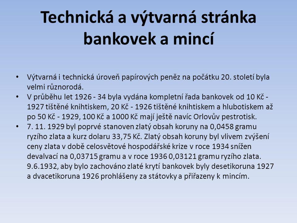 Technická a výtvarná stránka bankovek a mincí Výtvarná i technická úroveň papírových peněz na počátku 20.