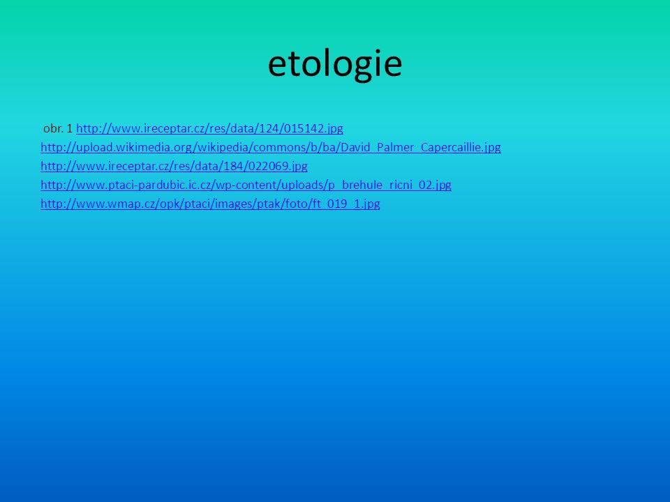etologie obr. 1 http://www.ireceptar.cz/res/data/124/015142.jpghttp://www.ireceptar.cz/res/data/124/015142.jpg http://upload.wikimedia.org/wikipedia/c