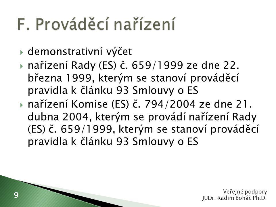  demonstrativní výčet  nařízení Rady (ES) č. 659/1999 ze dne 22. března 1999, kterým se stanoví prováděcí pravidla k článku 93 Smlouvy o ES  naříze