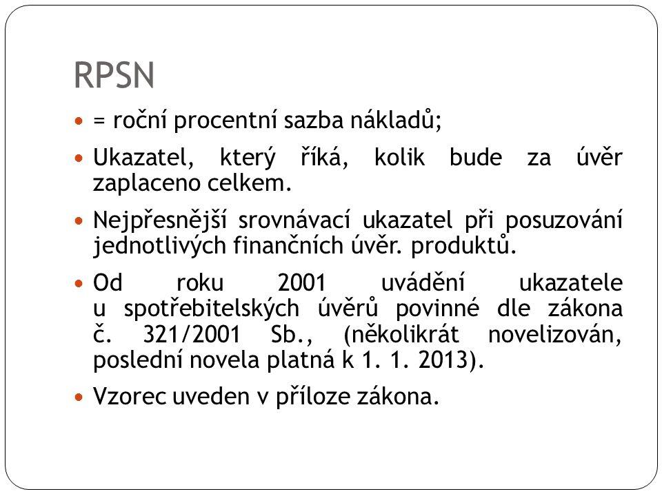 RPSN = roční procentní sazba nákladů; Ukazatel, který říká, kolik bude za úvěr zaplaceno celkem. Nejpřesnější srovnávací ukazatel při posuzování jedno