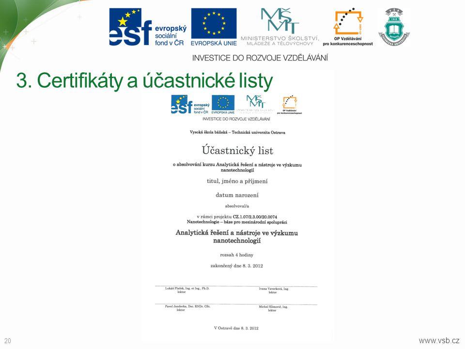 www.vsb.cz 20 3. Certifikáty a účastnické listy