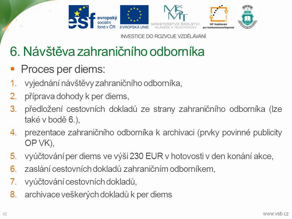 42  Proces per diems: 1.vyjednání návštěvy zahraničního odborníka, 2.příprava dohody k per diems, 3.předložení cestovních dokladů ze strany zahraničn