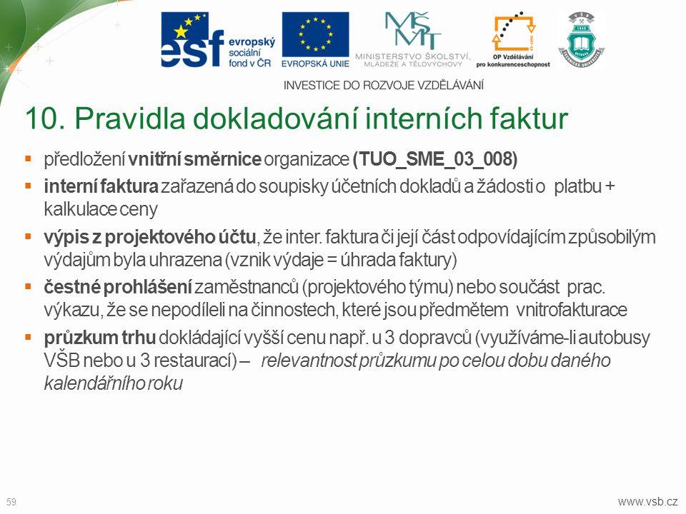 www.vsb.cz 59  předložení vnitřní směrnice organizace (TUO_SME_03_008)  interní faktura zařazená do soupisky účetních dokladů a žádosti o platbu + k