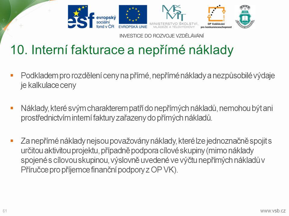 www.vsb.cz 61  Podkladem pro rozdělení ceny na přímé, nepřímé náklady a nezpůsobilé výdaje je kalkulace ceny  Náklady, které svým charakterem patří