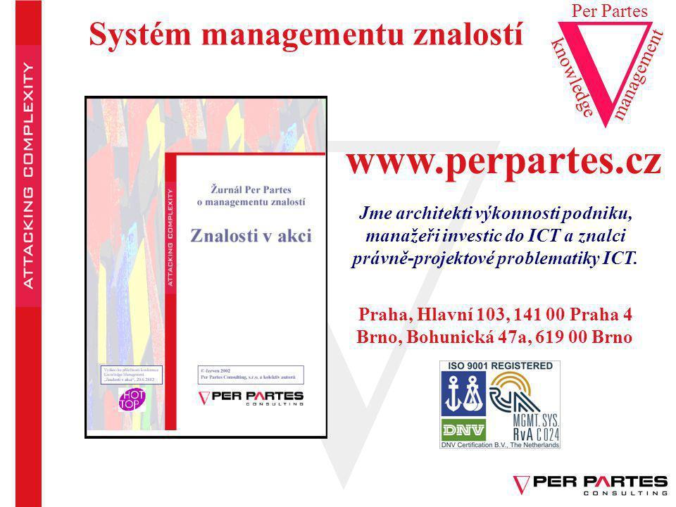 www.perpartes.cz knowledge Per Partes management Systém managementu znalostí Praha, Hlavní 103, 141 00 Praha 4 Brno, Bohunická 47a, 619 00 Brno Jme ar