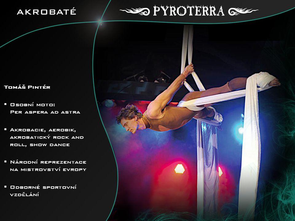 Tomáš Pintér  Osobní moto: Per aspera ad astra  Akrobacie, aerobik, akrobatický rock and roll, show dance  Národní reprezentace na mistrovství evro