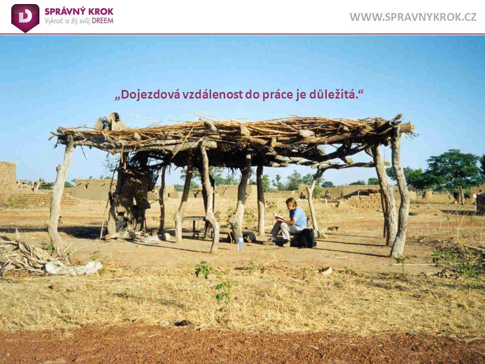 """© 2008 ATOBO, a.s., www.spravnykrok.cz WWW.SPRAVNYKROK.CZ """"Dojezdová vzdálenost do práce je důležitá."""""""