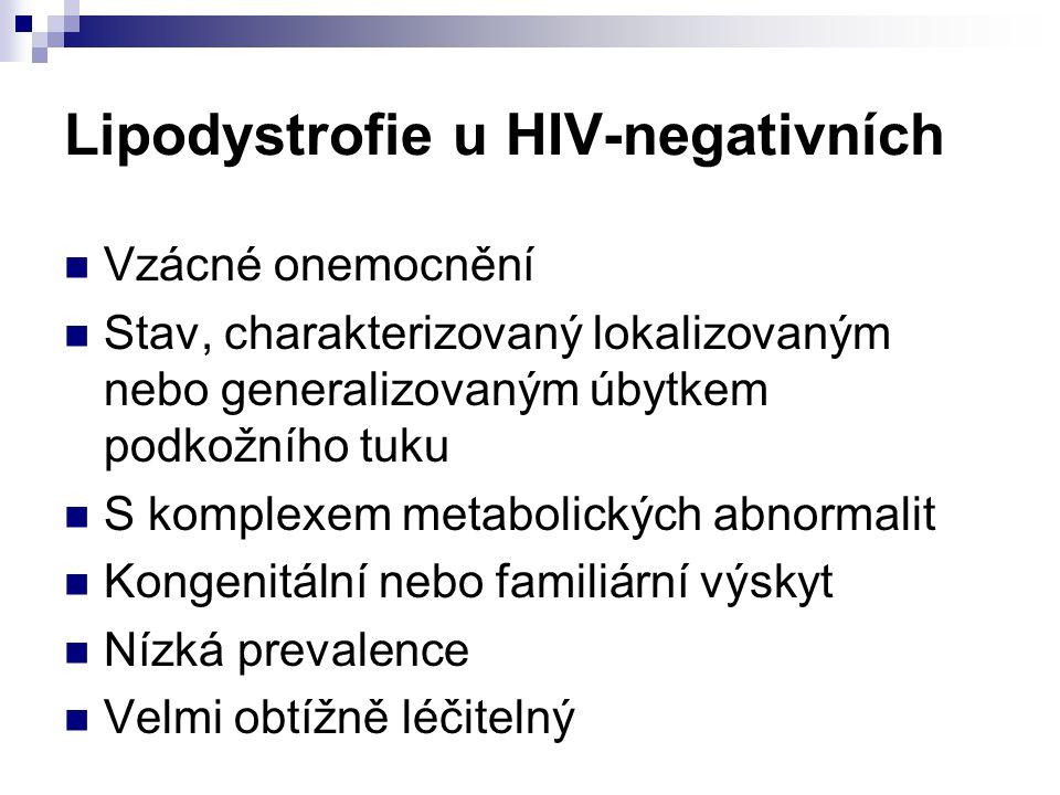 Lipodystrofie u HIV-negativních Vzácné onemocnění Stav, charakterizovaný lokalizovaným nebo generalizovaným úbytkem podkožního tuku S komplexem metabo
