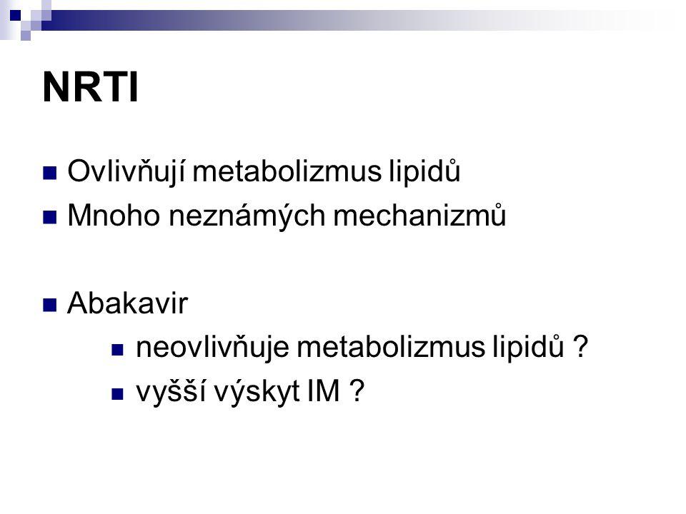 NRTI Ovlivňují metabolizmus lipidů Mnoho neznámých mechanizmů Abakavir neovlivňuje metabolizmus lipidů ? vyšší výskyt IM ?