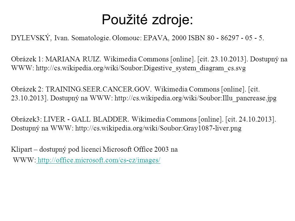 Použité zdroje: DYLEVSKÝ, Ivan. Somatologie. Olomouc: EPAVA, 2000 ISBN 80 - 86297 - 05 - 5. Obrázek 1: MARIANA RUIZ. Wikimedia Commons [online]. [cit.