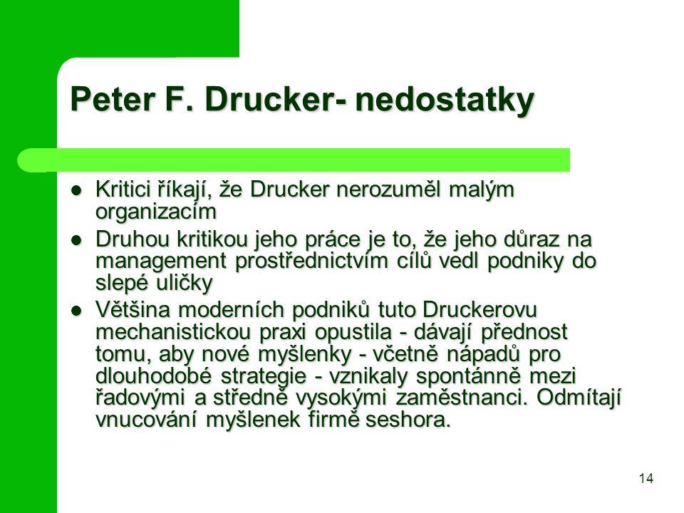 Peter F. Drucker- nedostatky Kritici říkají, že Drucker nerozuměl malým organizacím Kritici říkají, že Drucker nerozuměl malým organizacím Druhou krit