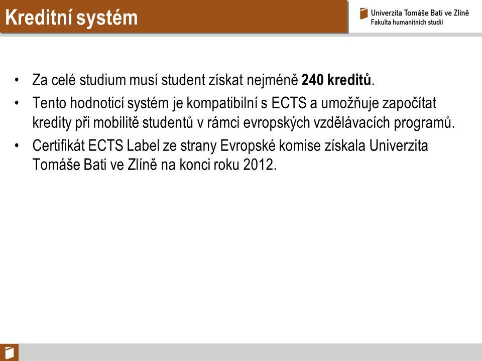Kreditní systém Za celé studium musí student získat nejméně 240 kreditů. Tento hodnoticí systém je kompatibilní s ECTS a umožňuje započítat kredity př