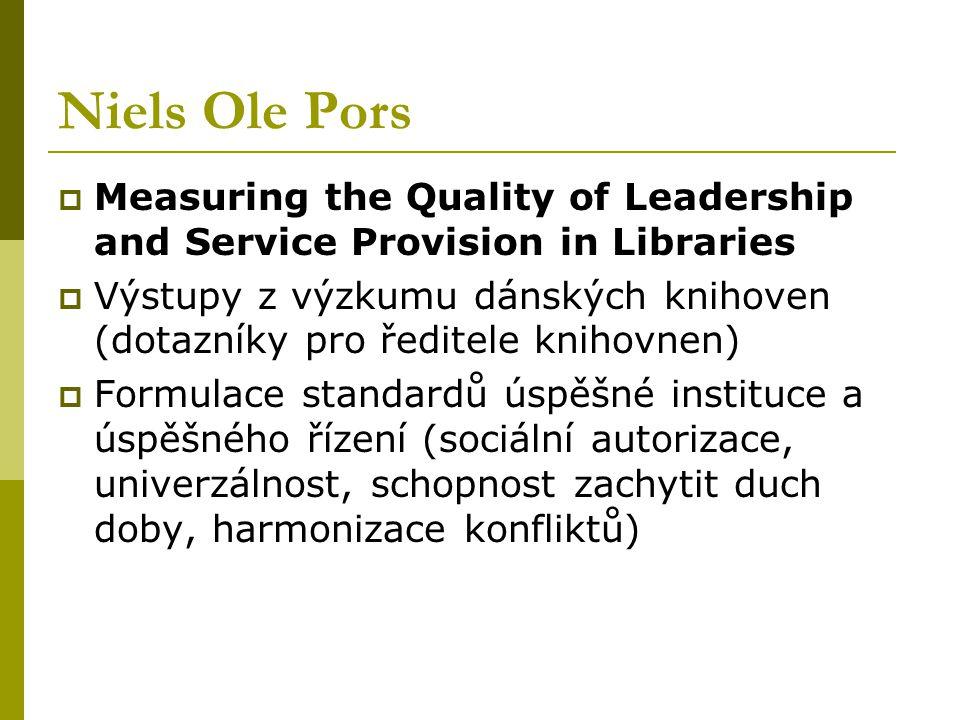Niels Ole Pors  Measuring the Quality of Leadership and Service Provision in Libraries  Výstupy z výzkumu dánských knihoven (dotazníky pro ředitele