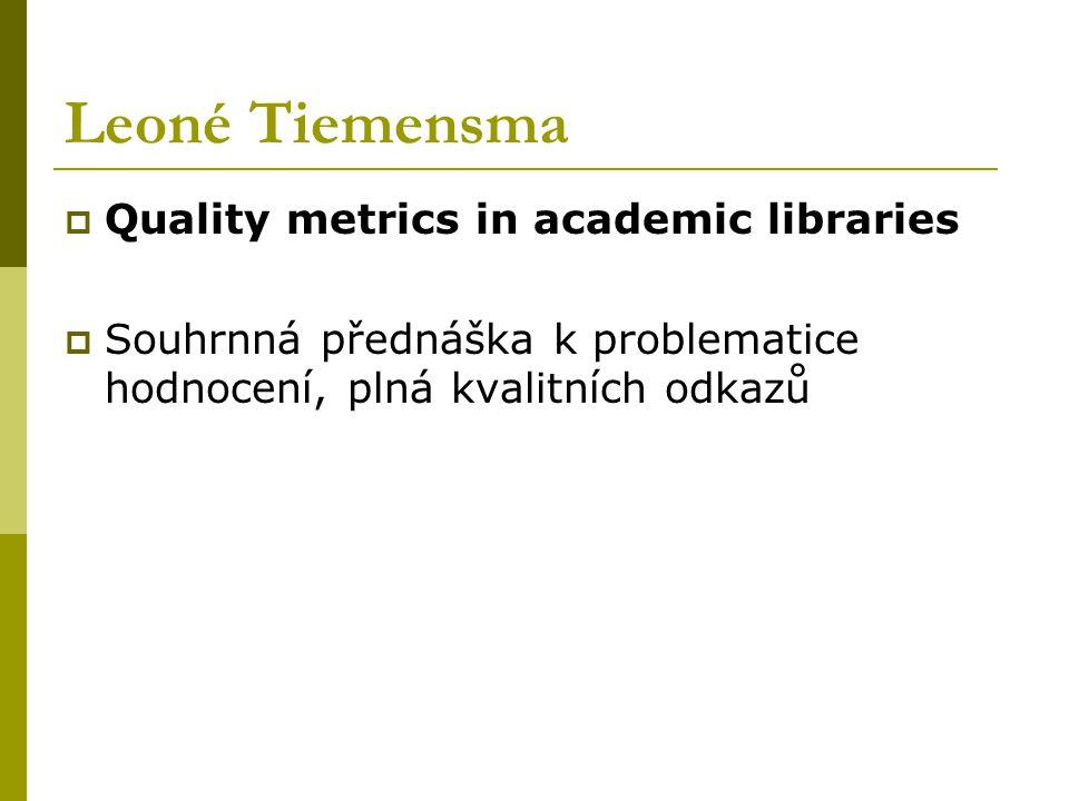 Leoné Tiemensma  Quality metrics in academic libraries  Souhrnná přednáška k problematice hodnocení, plná kvalitních odkazů