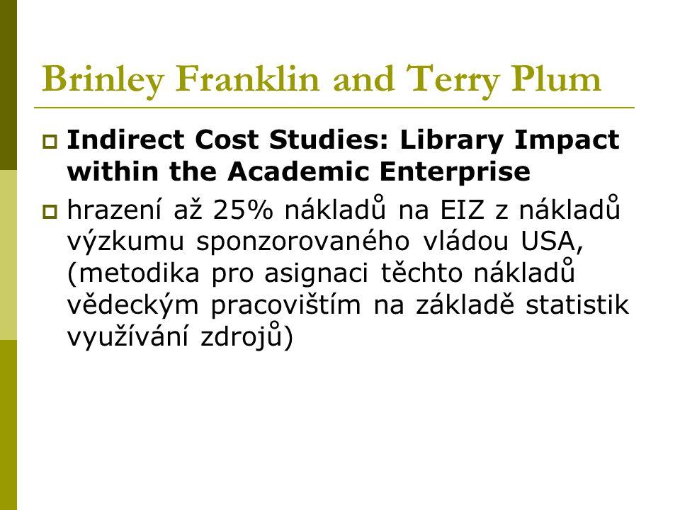 Brinley Franklin and Terry Plum  Indirect Cost Studies: Library Impact within the Academic Enterprise  hrazení až 25% nákladů na EIZ z nákladů výzkumu sponzorovaného vládou USA, (metodika pro asignaci těchto nákladů vědeckým pracovištím na základě statistik využívání zdrojů)