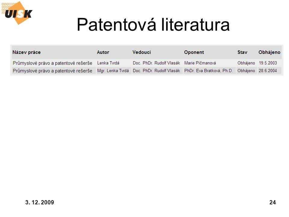 3. 12. 200924 Patentová literatura