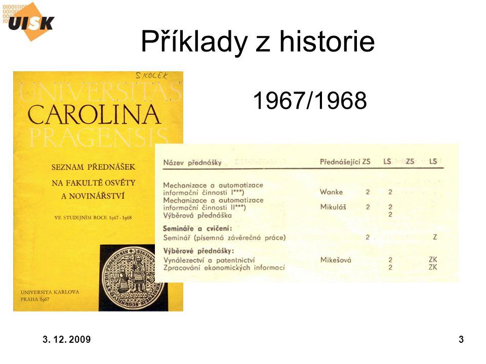 3. 12. 20093 Příklady z historie 1967/1968